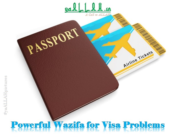 wazifa for visa problems- yaALLAH.in