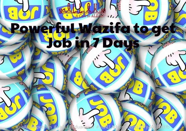 Wazifa to Get Job in Just 7 Days-Jaldi Achi Naukri (+Success