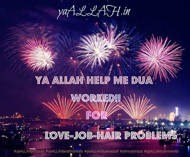 ya ALLAH Help Me Dua Worked for Love-Job-Hair Problems-#yaALLAHpictures